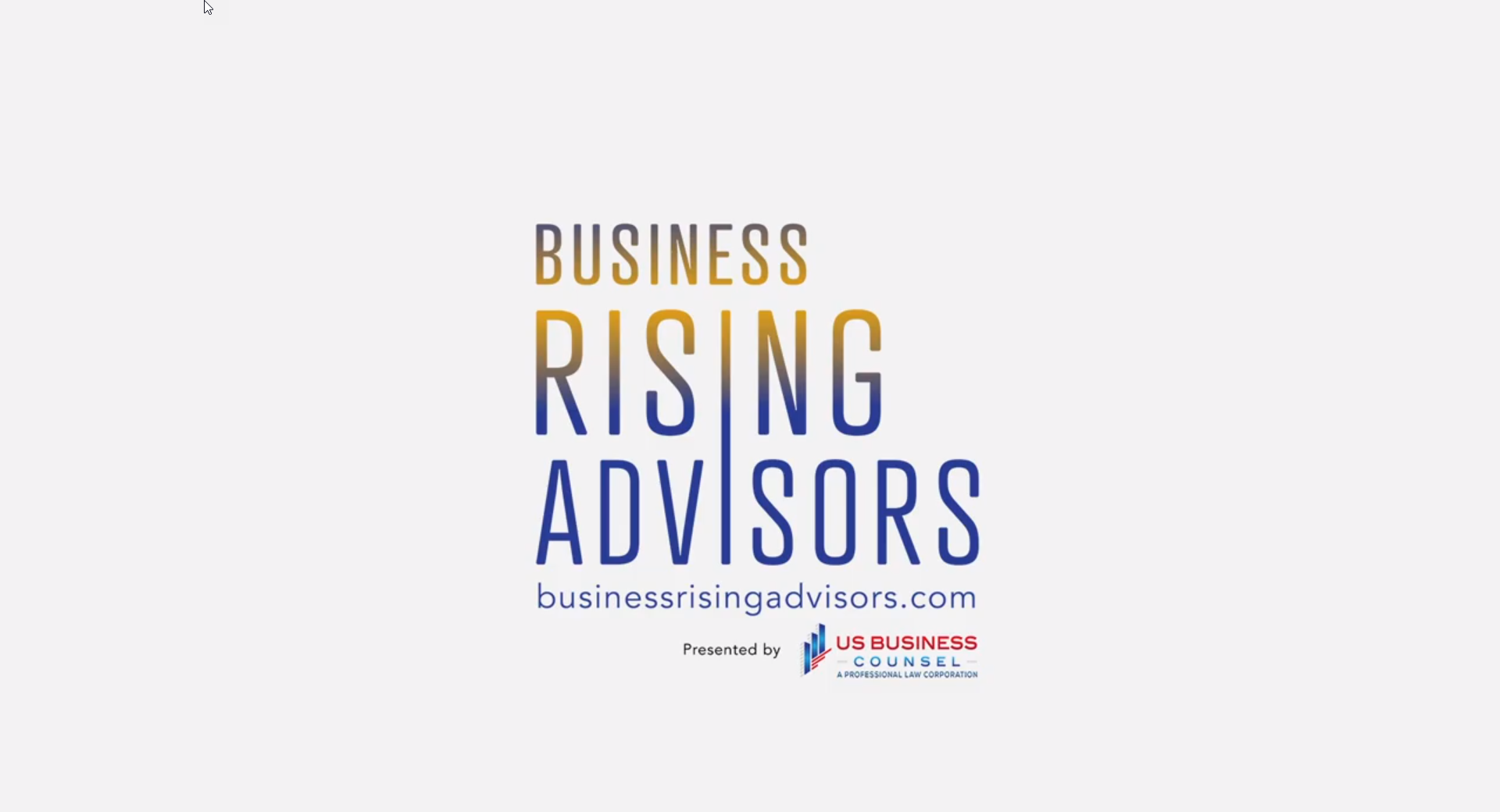 Opening slide from first recording of Business Rising Advisors video