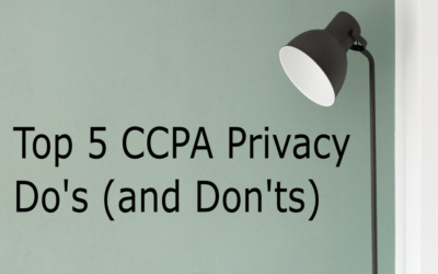 Top 5 CCPA Privacy Do's (and Don'ts)